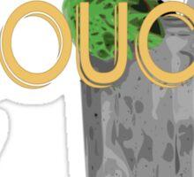 Stay Grouchy Sticker