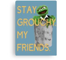 Stay Grouchy Canvas Print