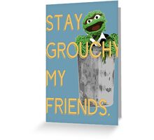 Stay Grouchy Greeting Card