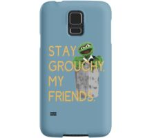 Stay Grouchy Samsung Galaxy Case/Skin