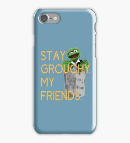 Stay Grouchy iPhone Case/Skin