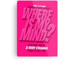 Where is my Mind? Metal Print