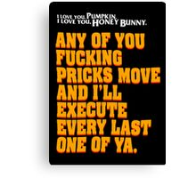 Every Last One of Ya Canvas Print