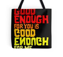 Good Enough Tote Bag