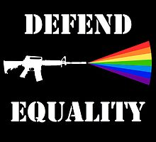 Defend Equality - Black by RainbowGun