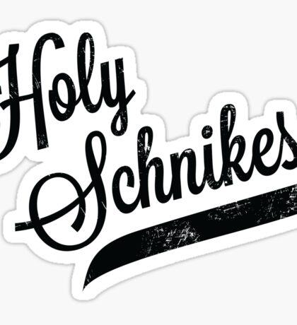 Holy Schnikes Sticker