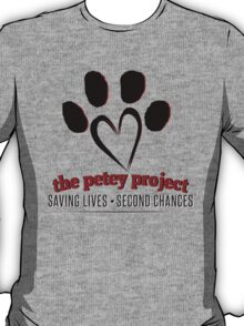 The Petey Project - Help Fund Dog & Cat Rescue Efforts - Non-Profit, No Kill Shelter AARF T-Shirt