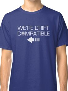 We're Drift Compatible Classic T-Shirt