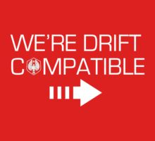 We're Drift Compatible by FANATEE