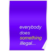 Everbody does something illegal... Poster