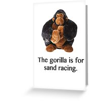 The gorilla for sand racing  Greeting Card