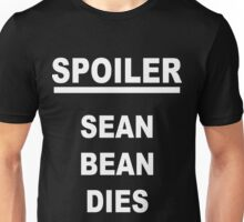 Spoiler Sean Bean Dies(white text) Unisex T-Shirt