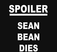 Spoiler Sean Bean Dies(white text) Unisex T-Shirt