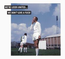 We're Leeds United...We don't give... by KenDeMange