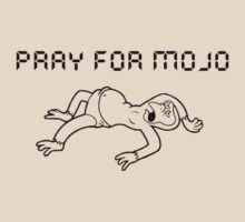 PRAY FOR MOJO by thetruereaven