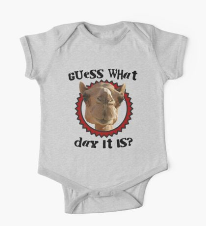 Hump Day Camel - Guess What Day it Is - Wednesday is Hump Day - Parody Camel One Piece - Short Sleeve