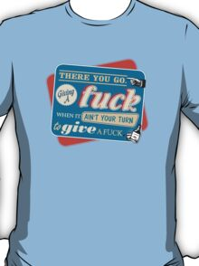 """""""Ain't Your Turn to Give a Fuck"""" - The Wire (Colorful Dark) T-Shirt"""