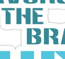 Fortune Favors the Brave, Dude. (Color Text) Sticker