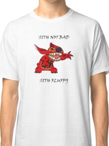 Sith not bad, Sith fluffy Classic T-Shirt
