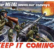 Your Metal Saves Our Convoys -- WW2 by warishellstore