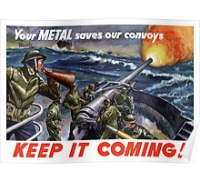 Your Metal Saves Our Convoys -- WW2 Poster