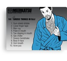 10 Grossest Things in BJJ - Part 2 Canvas Print
