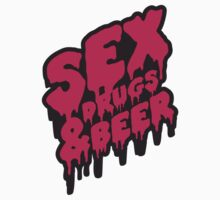Sex Drugs & Beer Graffiti by Style-O-Mat