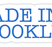 MADE IN BROOKLYN.  Sticker