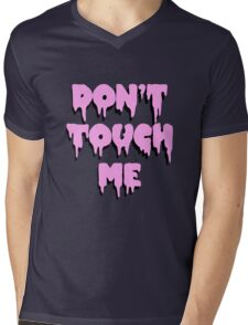 Don't Touch Me Mens V-Neck T-Shirt