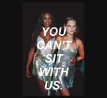 "Naomi Campbell & Kate Moss ""You Can't Sit With Us"" Shirt by pablacito"