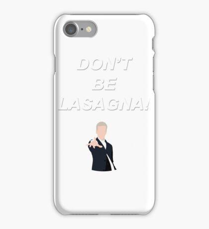 Don't Be Lasagna! {FULL} iPhone Case/Skin