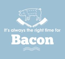 It's Always the Right Time for Bacon! One Piece - Short Sleeve