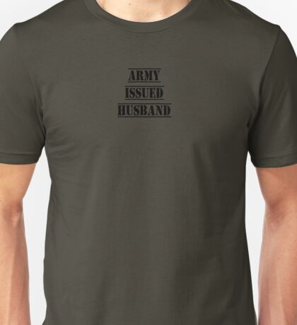Army Issued Husband Unisex T-Shirt