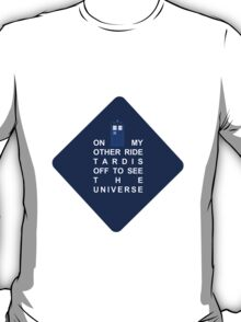 Tardis Car sticker -On my other ride tardis off to see the universe T-Shirt