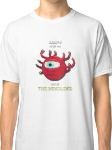 Beauty of the Beholder Classic T-Shirt