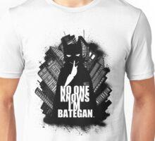 NO ONE KNOWS I'M BATEGAN Unisex T-Shirt