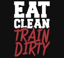 Eat Clean Train Dirty by Look Human