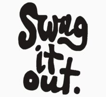 SWAG IT OUT by Azzurra