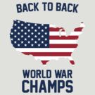 Back To Back - World War Champions by CalumCJL