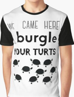your turts Graphic T-Shirt