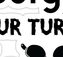 your turts Sticker