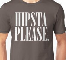 Hipsta Please. Unisex T-Shirt