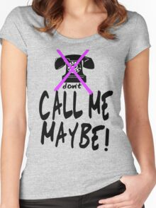 DON'T Call Me Maybe  Women's Fitted Scoop T-Shirt
