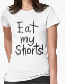 EAT MY SHORTS Womens Fitted T-Shirt