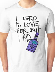 I USED TO LOVE HER BUT I HAD..... Unisex T-Shirt