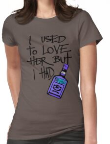I USED TO LOVE HER BUT I HAD..... Womens Fitted T-Shirt
