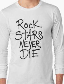 ROCKSTARS NEVER DIE Long Sleeve T-Shirt
