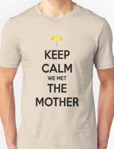 We Met the Mother Unisex T-Shirt