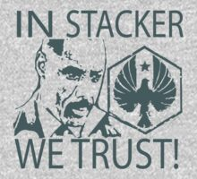 IN STACKER WE TRUST! by illproxy