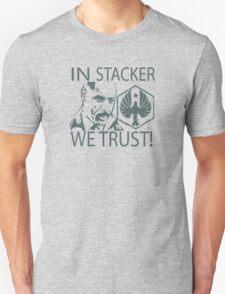 IN STACKER WE TRUST! T-Shirt
